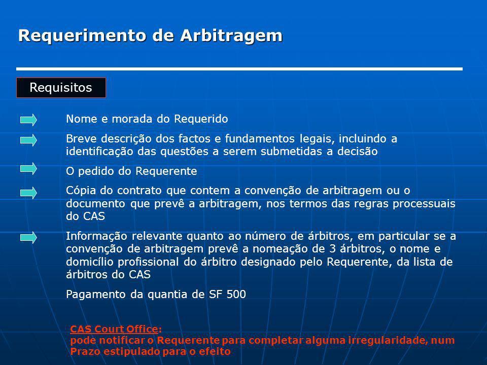 Requerimento de Arbitragem Requisitos Nome e morada do Requerido Breve descrição dos factos e fundamentos legais, incluindo a identificação das questõ