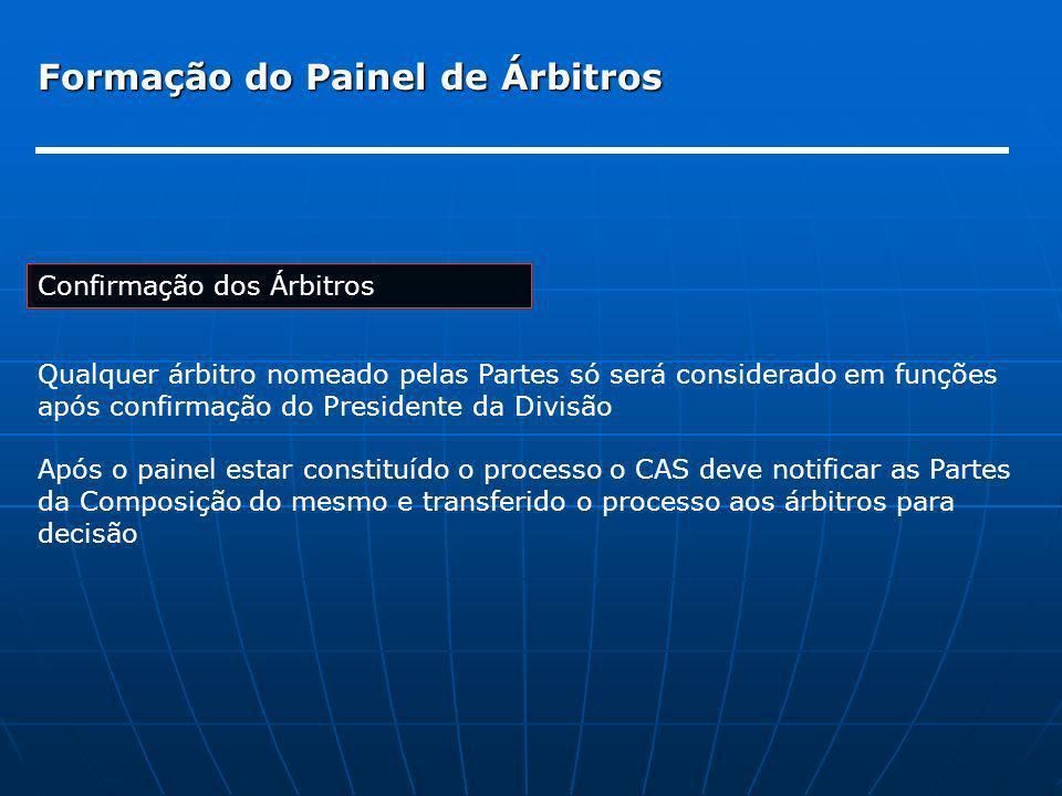 Formação do Painel de Árbitros Confirmação dos Árbitros Qualquer árbitro nomeado pelas Partes só será considerado em funções após confirmação do Presi