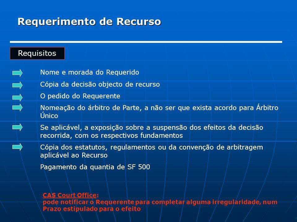 Requerimento de Recurso Requisitos Nome e morada do Requerido Cópia da decisão objecto de recurso O pedido do Requerente Nomeação do árbitro de Parte,