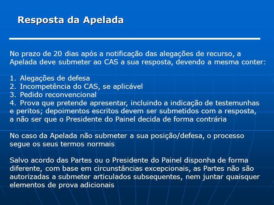 Resposta da Apelada No prazo de 20 dias após a notificação das alegações de recurso, a Apelada deve submeter ao CAS a sua resposta, devendo a mesma co