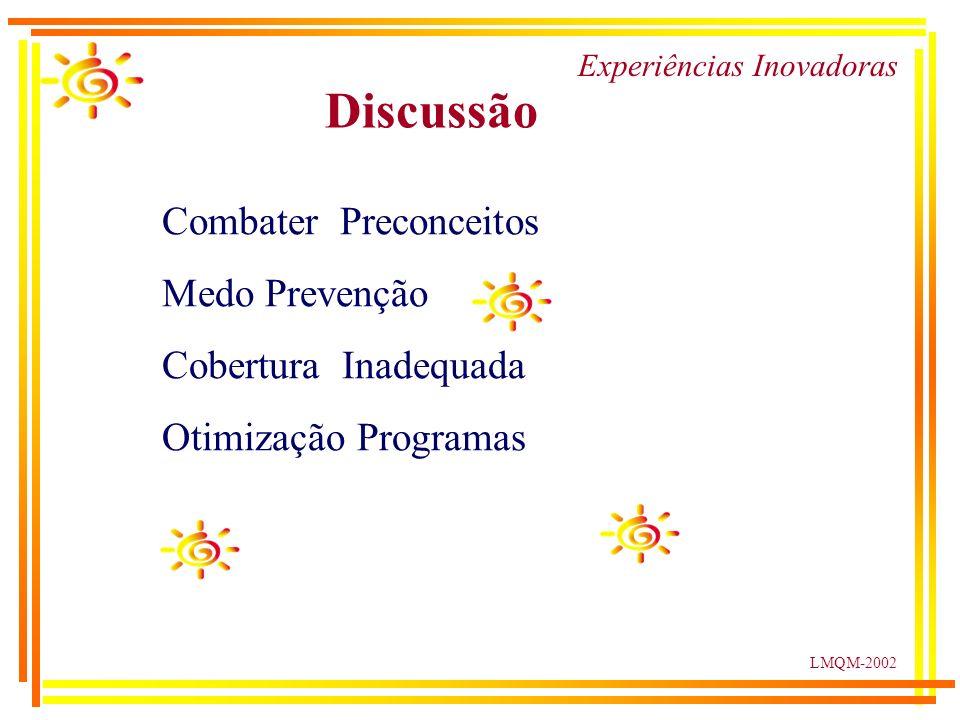 LMQM-2002 Experiências Inovadoras Discussão Combater Preconceitos Medo Prevenção Cobertura Inadequada Otimização Programas