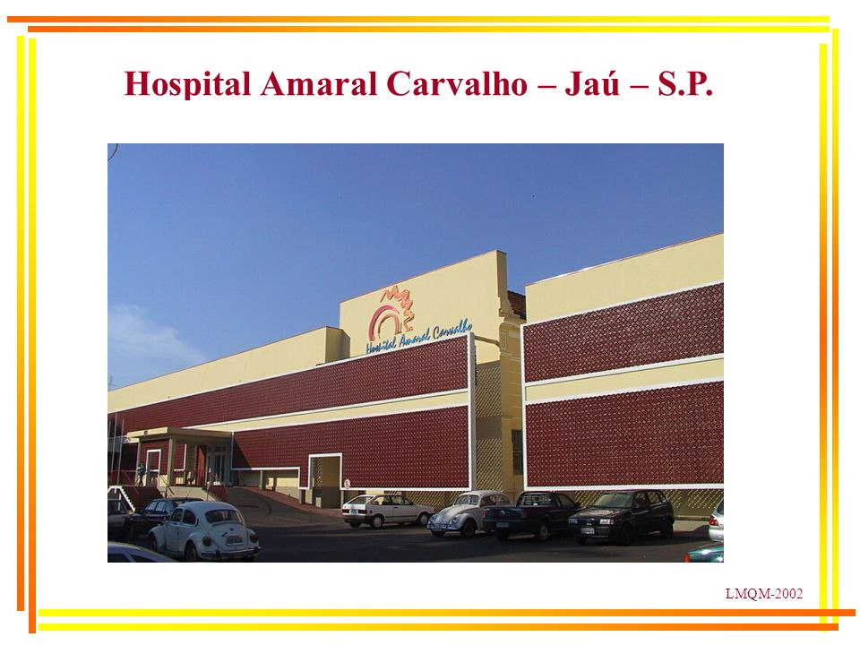 LMQM-2002 Hospital Amaral Carvalho – Jaú – S.P.