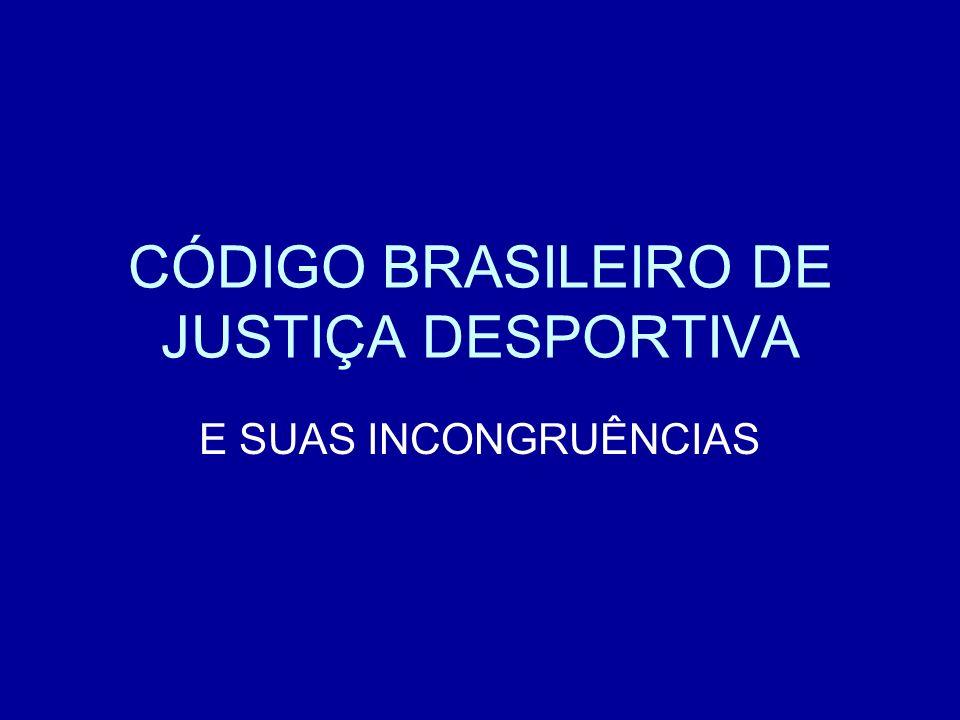 CÓDIGO BRASILEIRO DE JUSTIÇA DESPORTIVA E SUAS INCONGRUÊNCIAS