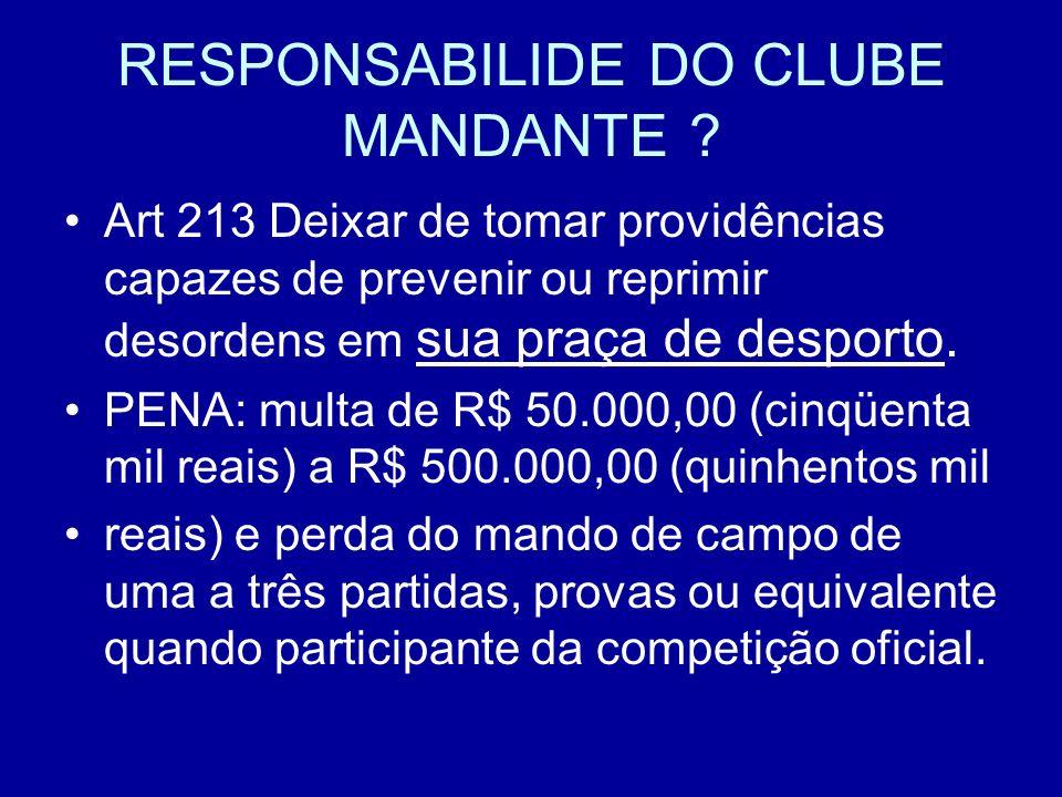 RESPONSABILIDE DO CLUBE MANDANTE .