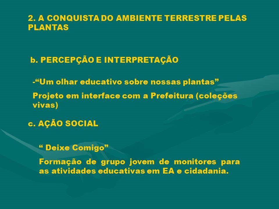 2. A CONQUISTA DO AMBIENTE TERRESTRE PELAS PLANTAS b.