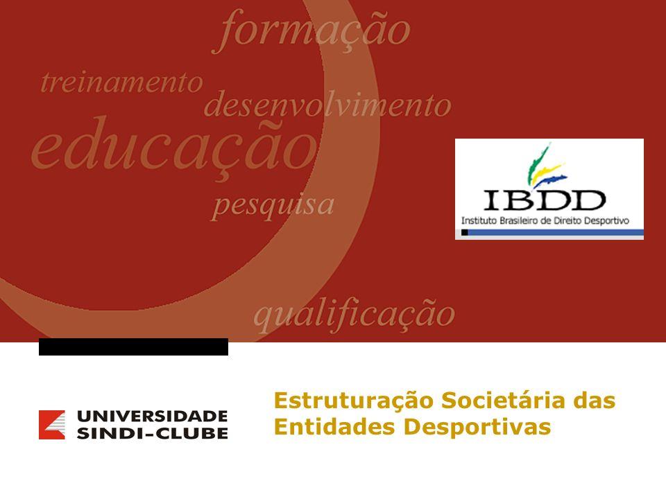 Congresso Brasileiro de Justiça e Direito Desportivo Estruturação Societária das Entidades Desportivas