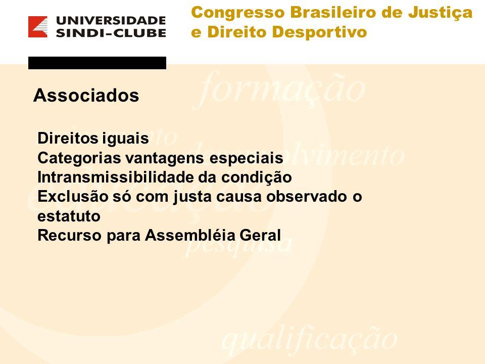 Congresso Brasileiro de Justiça e Direito Desportivo Associados Direitos iguais Categorias vantagens especiais Intransmissibilidade da condição Exclus