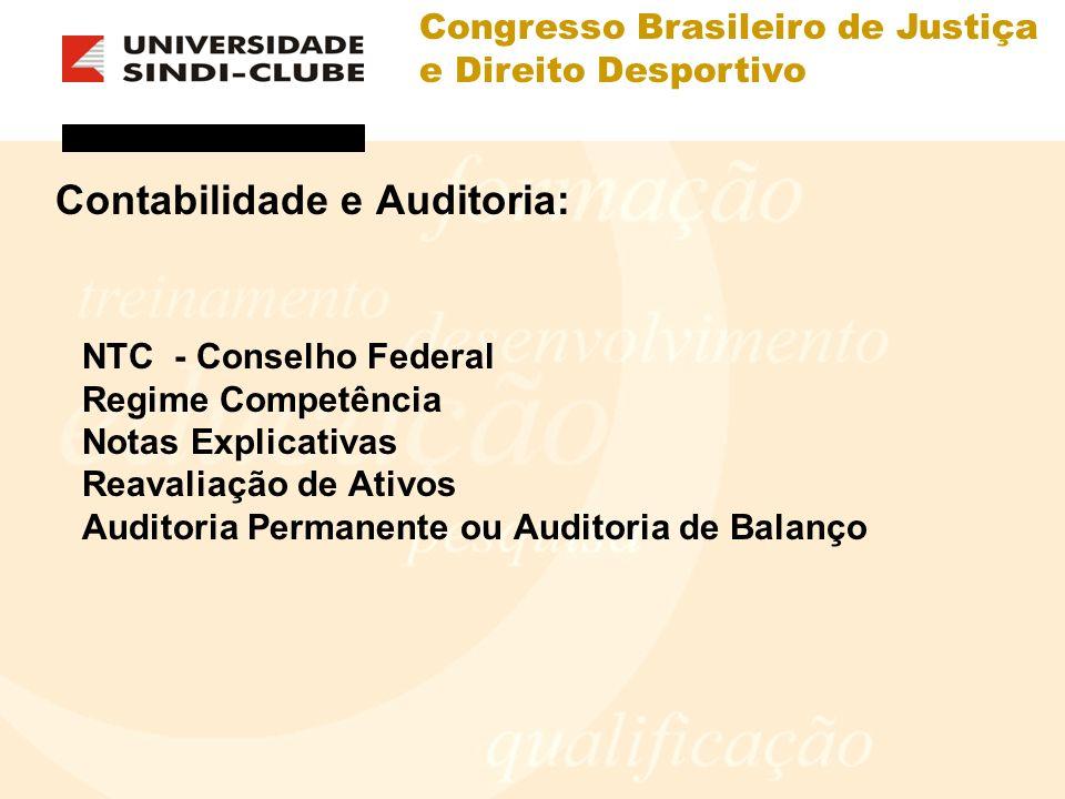 Congresso Brasileiro de Justiça e Direito Desportivo Contabilidade e Auditoria: NTC - Conselho Federal Regime Competência Notas Explicativas Reavaliaç