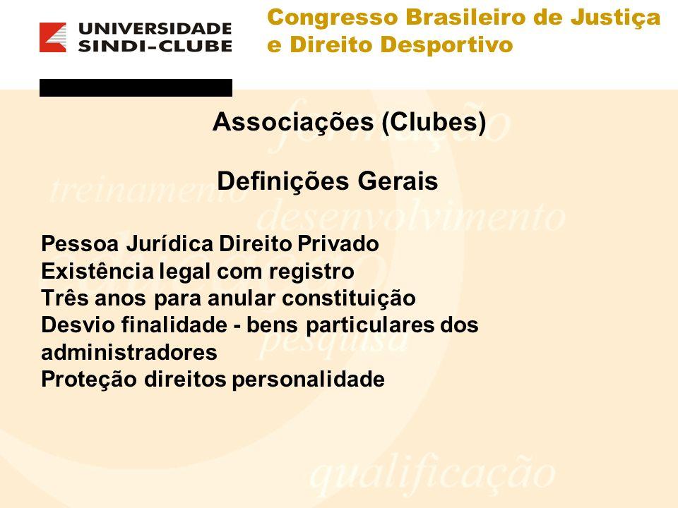 Congresso Brasileiro de Justiça e Direito Desportivo Associações (Clubes) Definições Gerais Pessoa Jurídica Direito Privado Existência legal com regis