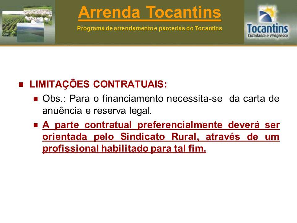 LIMITAÇÕES CONTRATUAIS: Obs.: Para o financiamento necessita-se da carta de anuência e reserva legal.