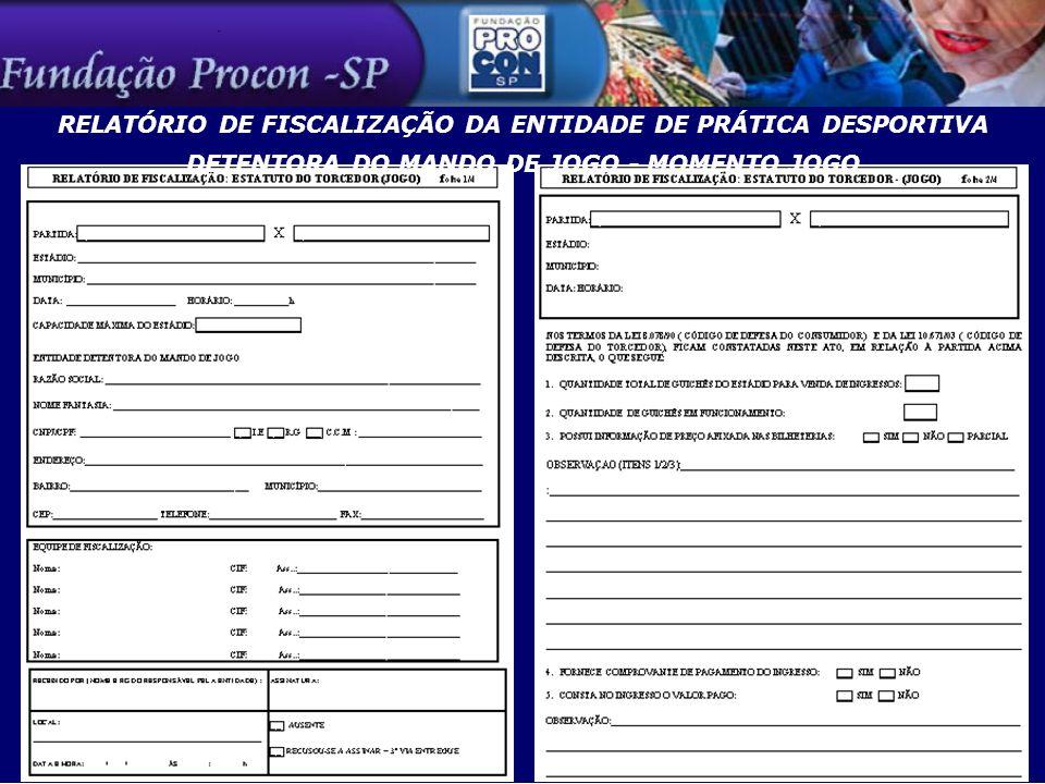 RELATÓRIO DE FISCALIZAÇÃO DA ENTIDADE DE PRÁTICA DESPORTIVA DETENTORA DO MANDO DE JOGO - MOMENTO JOGO