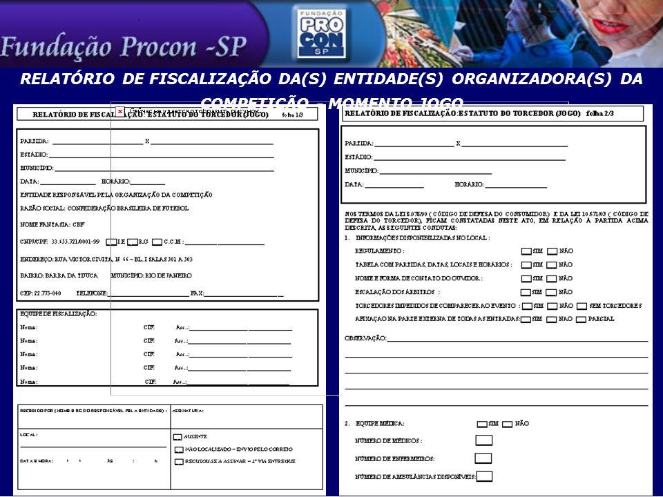 RELATÓRIO DE FISCALIZAÇÃO DA(S) ENTIDADE(S) ORGANIZADORA(S) DA COMPETIÇÃO - MOMENTO JOGO