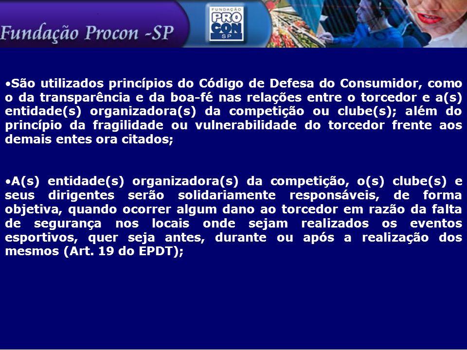 São utilizados princípios do Código de Defesa do Consumidor, como o da transparência e da boa-fé nas relações entre o torcedor e a(s) entidade(s) orga