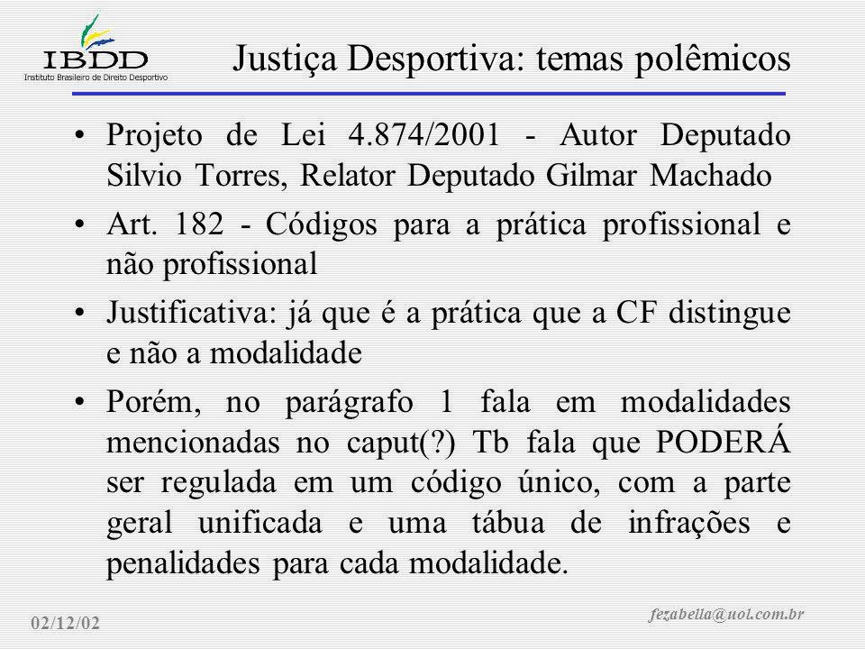 fezabella@uol.com.br Justiça Desportiva: temas polêmicos 02/12/02 Par.