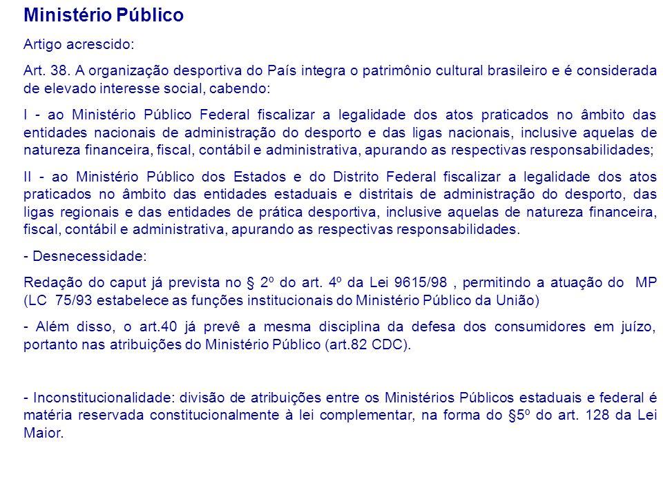 Ministério Público Artigo acrescido: Art. 38.