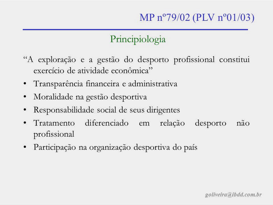 goliveira@ibdd.com.br MP nº79/02 (PLV nº01/03) Transparência Financeira e Administrativa Demonstrações financeiras auditadas Na forma definida pela Lei das S.A.