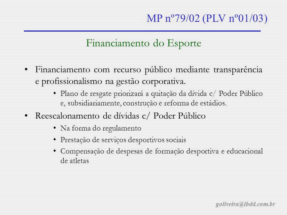 goliveira@ibdd.com.br MP nº79/02 (PLV nº01/03) Outros Ministério Público Definição de Competição Desportiva Profissional Objetivo de renda e disputadas por atletas c/ contr.