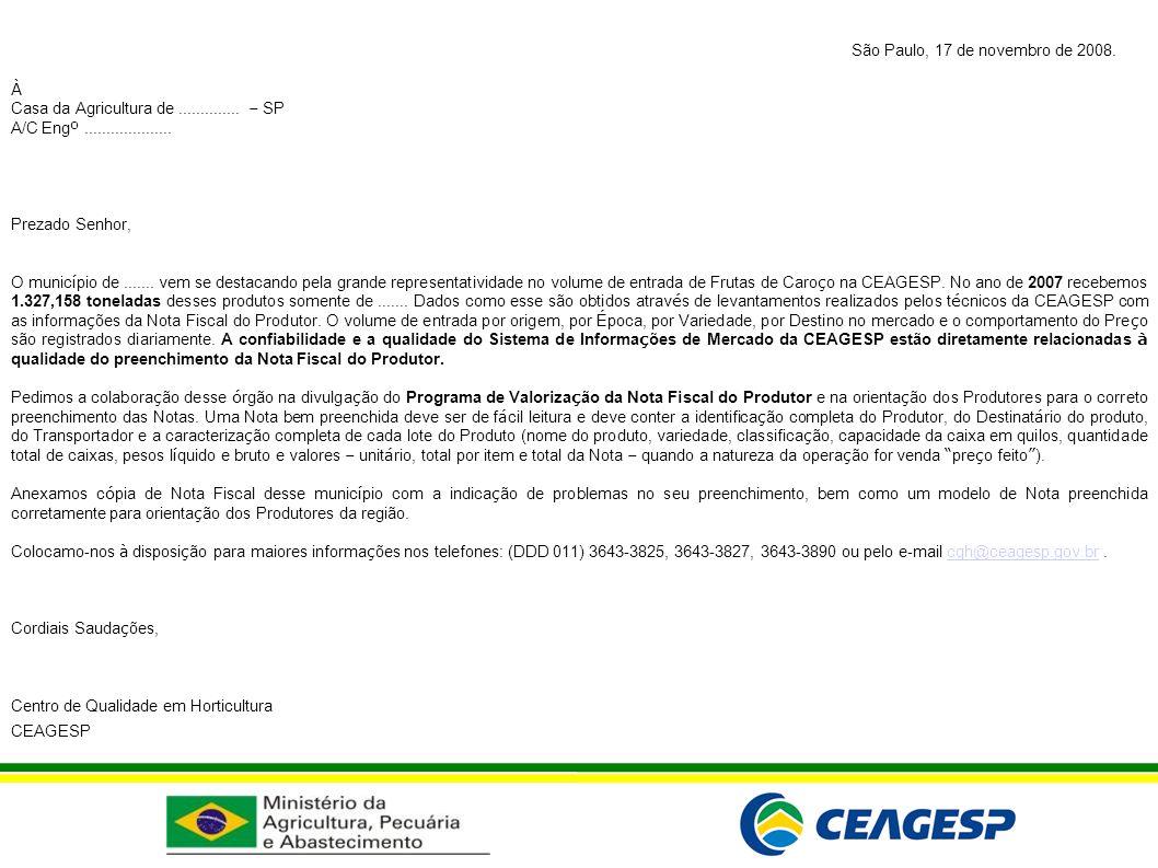 São Paulo, 17 de novembro de 2008. À Casa da Agricultura de.............. – SP A/C Eng º.................... Prezado Senhor, O munic í pio de....... v