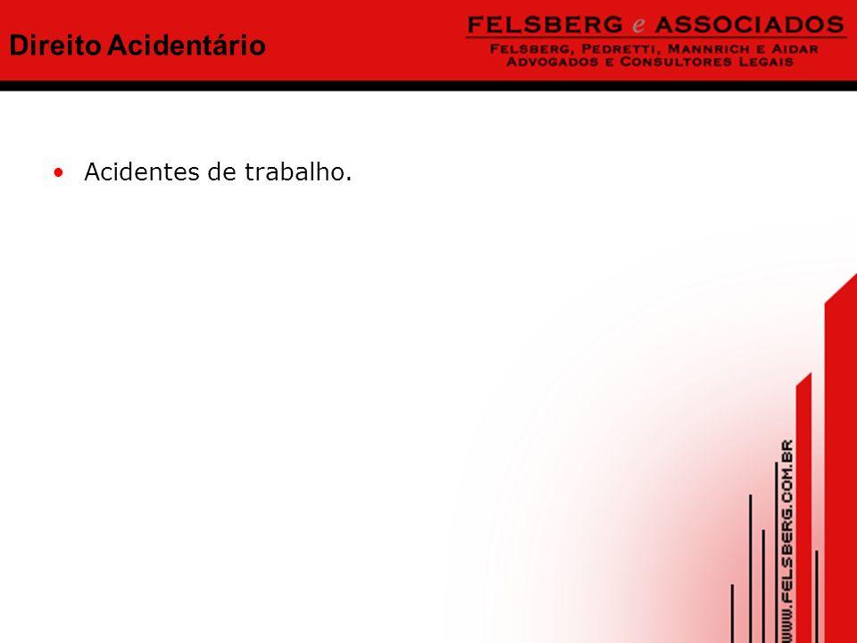 Direito Acidentário Acidentes de trabalho.