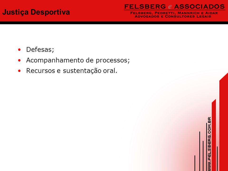 Justiça Desportiva Defesas; Acompanhamento de processos; Recursos e sustentação oral.