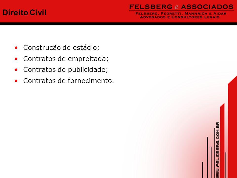 Direito Civil Construção de estádio; Contratos de empreitada; Contratos de publicidade; Contratos de fornecimento.