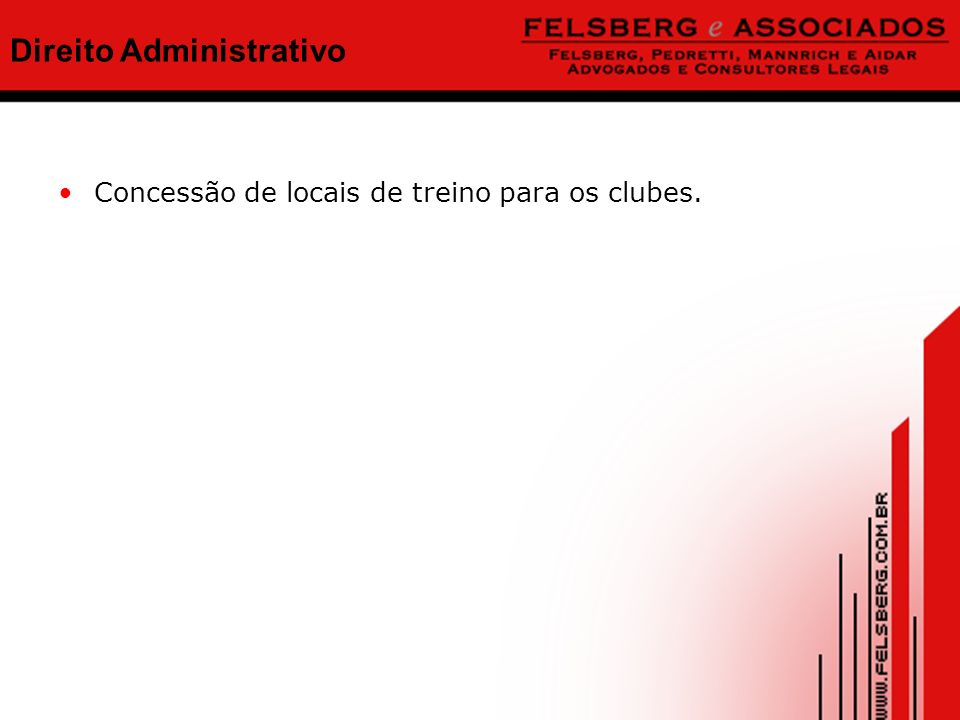 Direito Administrativo Concessão de locais de treino para os clubes.