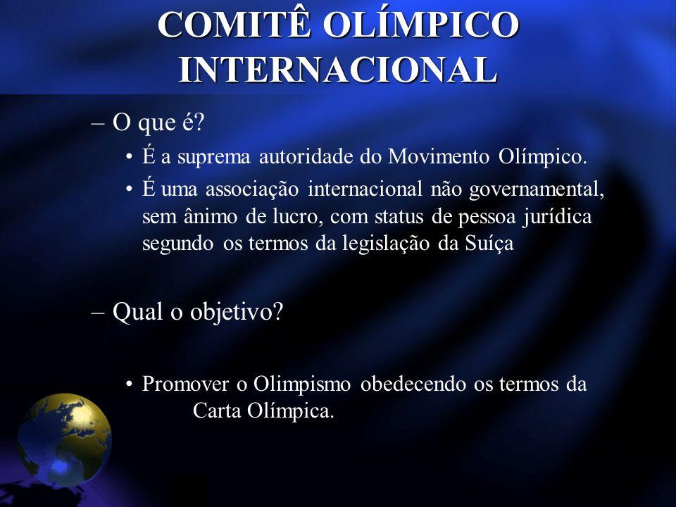 COMITÊ OLÍMPICO INTERNACIONAL –O que é. É a suprema autoridade do Movimento Olímpico.