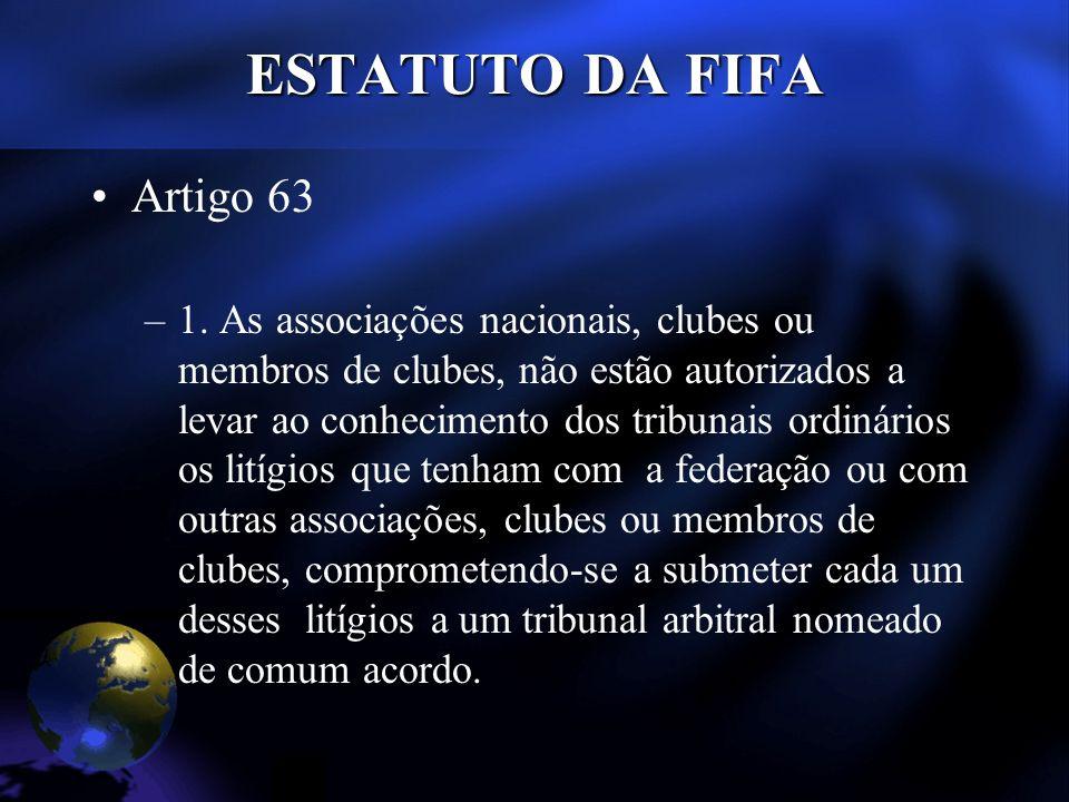 ESTATUTO DA FIFA Artigo 63 –1.