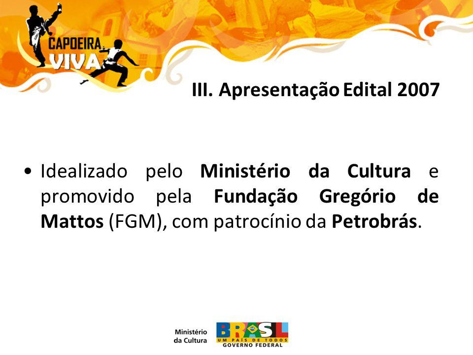 Idealizado pelo Ministério da Cultura e promovido pela Fundação Gregório de Mattos (FGM), com patrocínio da Petrobrás.