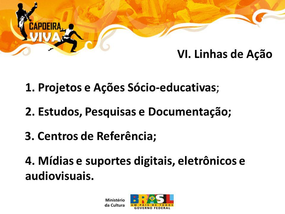 1. Projetos e Ações Sócio-educativas; 2. Estudos, Pesquisas e Documentação; 3.