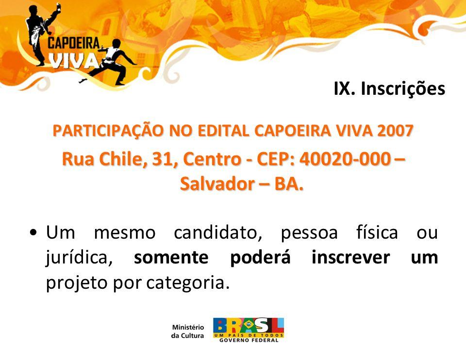 PARTICIPAÇÃO NO EDITAL CAPOEIRA VIVA 2007 Rua Chile, 31, Centro - CEP: 40020-000 – Salvador – BA.
