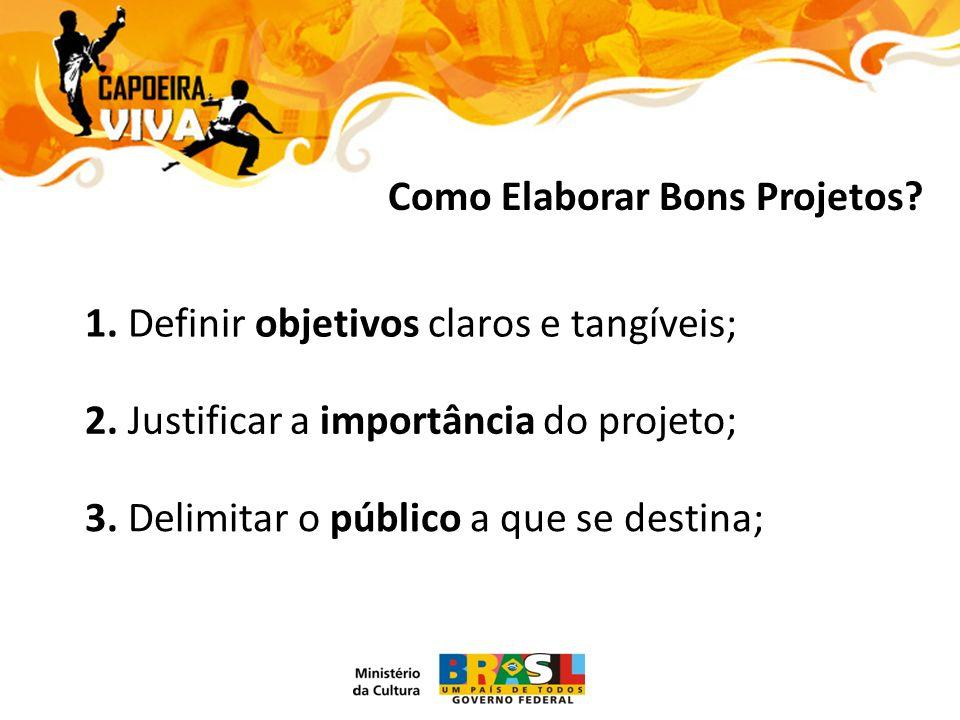 1. Definir objetivos claros e tangíveis; 3.