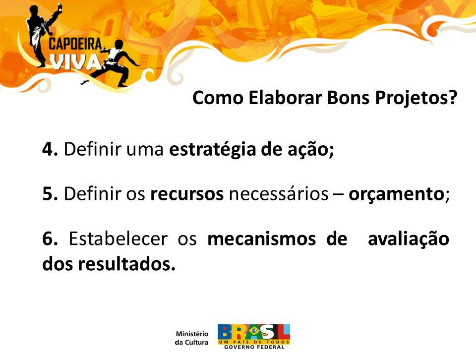 5. Definir os recursos necessários – orçamento; Como Elaborar Bons Projetos.