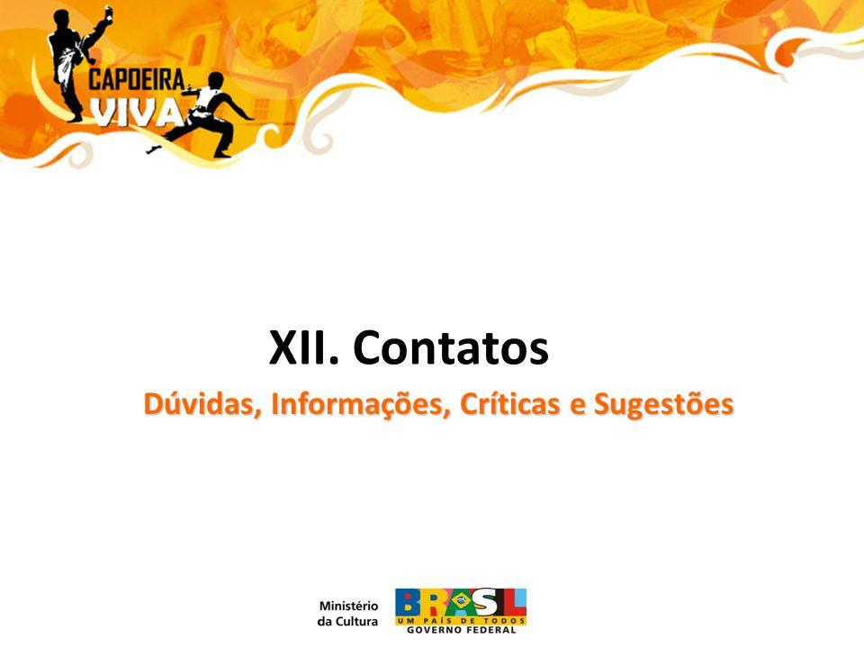 XII. Contatos Dúvidas, Informações, Críticas e Sugestões
