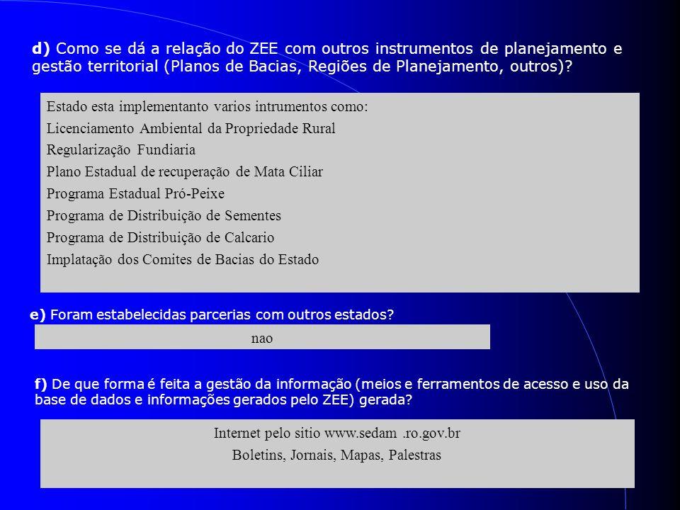 d) Como se dá a relação do ZEE com outros instrumentos de planejamento e gestão territorial (Planos de Bacias, Regiões de Planejamento, outros)? Estad
