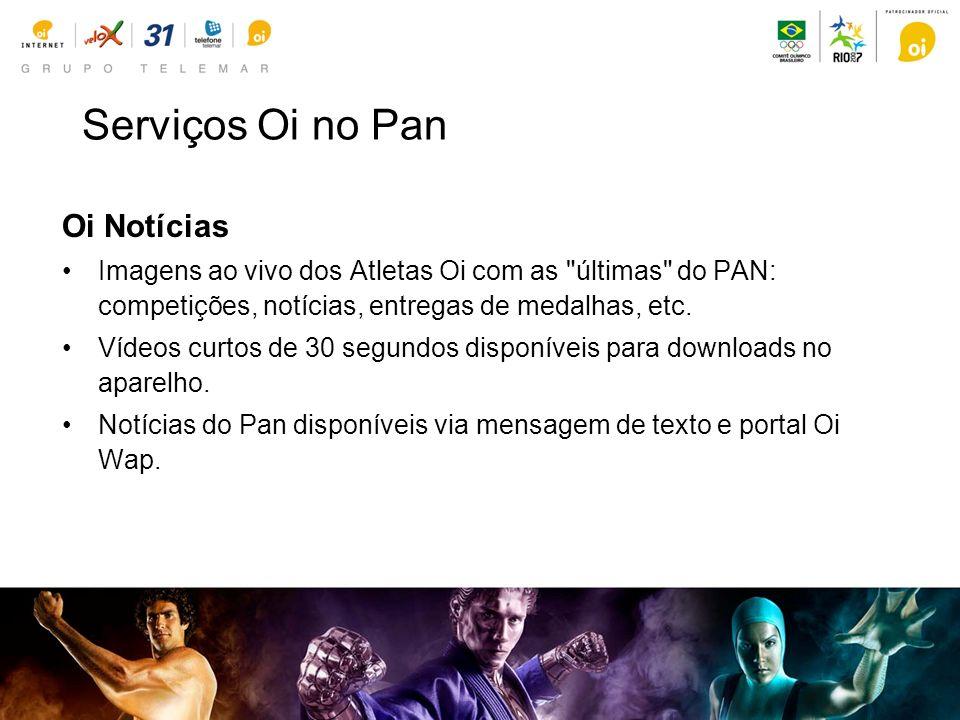 Serviços Oi no Pan Oi Notícias Imagens ao vivo dos Atletas Oi com as últimas do PAN: competições, notícias, entregas de medalhas, etc.