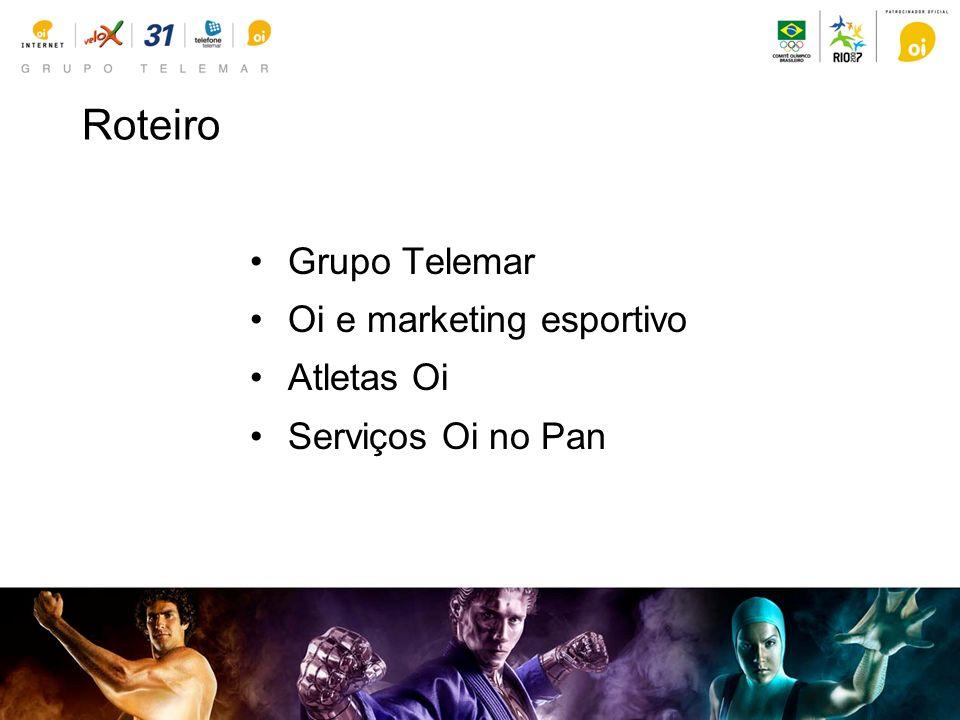 Roteiro Grupo Telemar Oi e marketing esportivo Atletas Oi Serviços Oi no Pan
