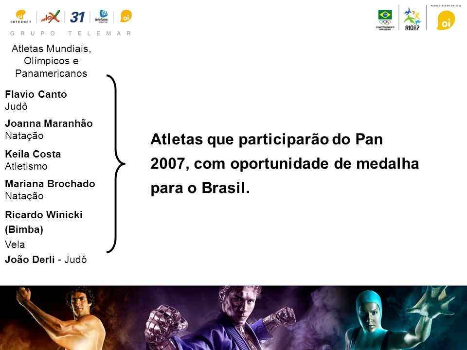 Atletas que participarão do Pan 2007, com oportunidade de medalha para o Brasil.