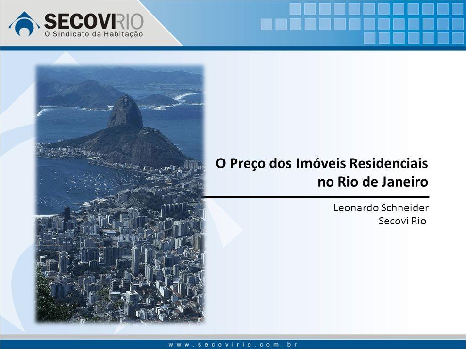 O Preço dos Imóveis Residenciais no Rio de Janeiro Leonardo Schneider Secovi Rio