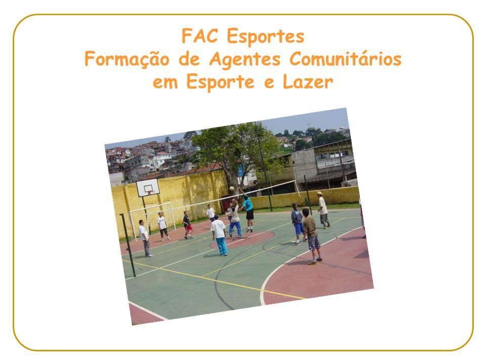 FAC Esportes Formação de Agentes Comunitários em Esporte e Lazer