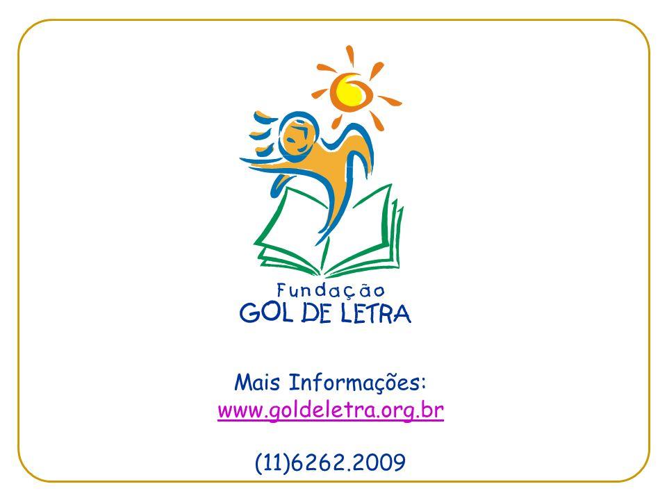 Mais Informações: www.goldeletra.org.br (11)6262.2009