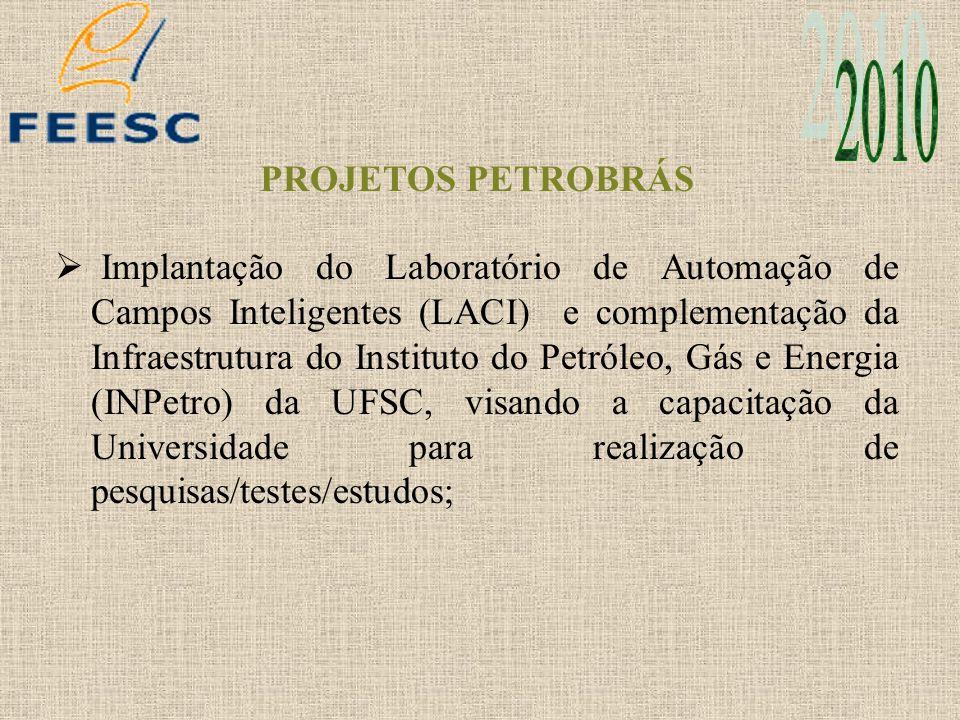 PROJETOS PETROBRÁS Desenvolvimento de Tecnologia de Destilação por Tubo de Calor, Aplicável ao Melhoramento de Petróleo Extra-pesado, em Ambiente de Produção Offshore - Projeto DESTUBCAL; Implantação e desenvolvimento do modelo e monitoramento das áreas experimentais da Ressacada;