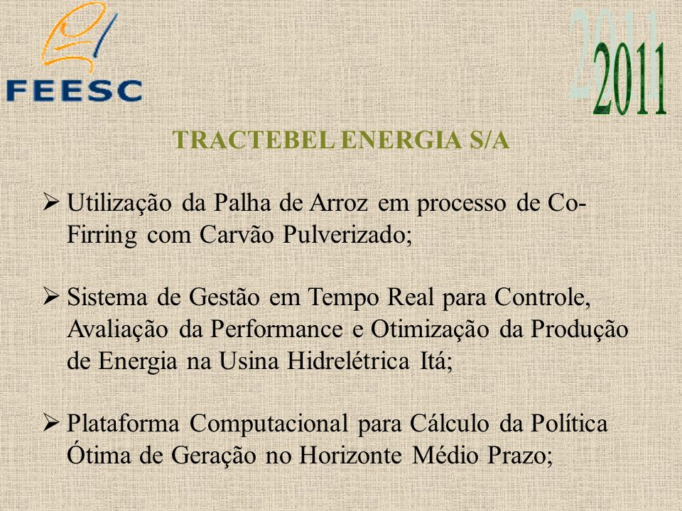TRACTEBEL ENERGIA S/A Utilização da Palha de Arroz em processo de Co- Firring com Carvão Pulverizado; Sistema de Gestão em Tempo Real para Controle, A