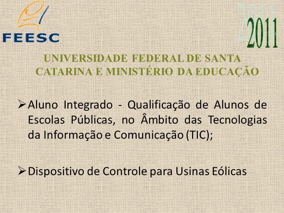 UNIVERSIDADE FEDERAL DE SANTA CATARINA E MINISTÉRIO DA EDUCAÇÃO Aluno Integrado - Qualificação de Alunos de Escolas Públicas, no Âmbito das Tecnologia