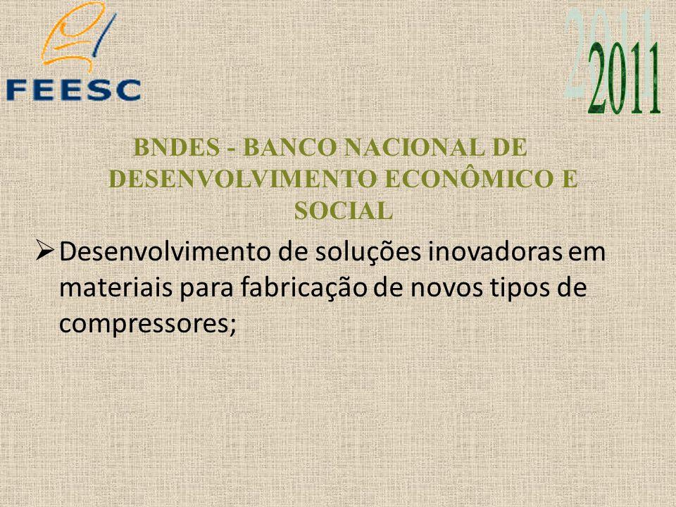BNDES - BANCO NACIONAL DE DESENVOLVIMENTO ECONÔMICO E SOCIAL Desenvolvimento de soluções inovadoras em materiais para fabricação de novos tipos de com