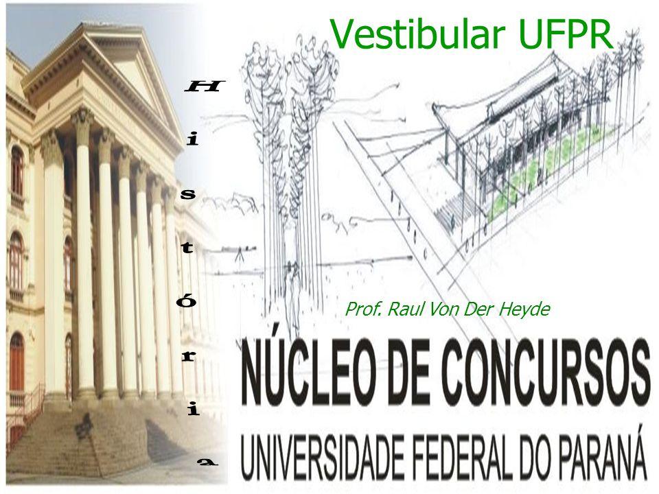 Vestibular UFPR Prof. Raul Von Der Heyde