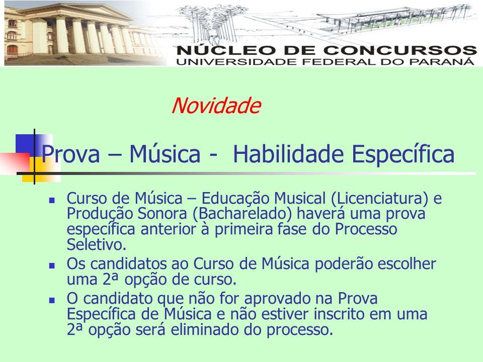 Prova – Música - Habilidade Específica Curso de Música – Educação Musical (Licenciatura) e Produção Sonora (Bacharelado) haverá uma prova específica a