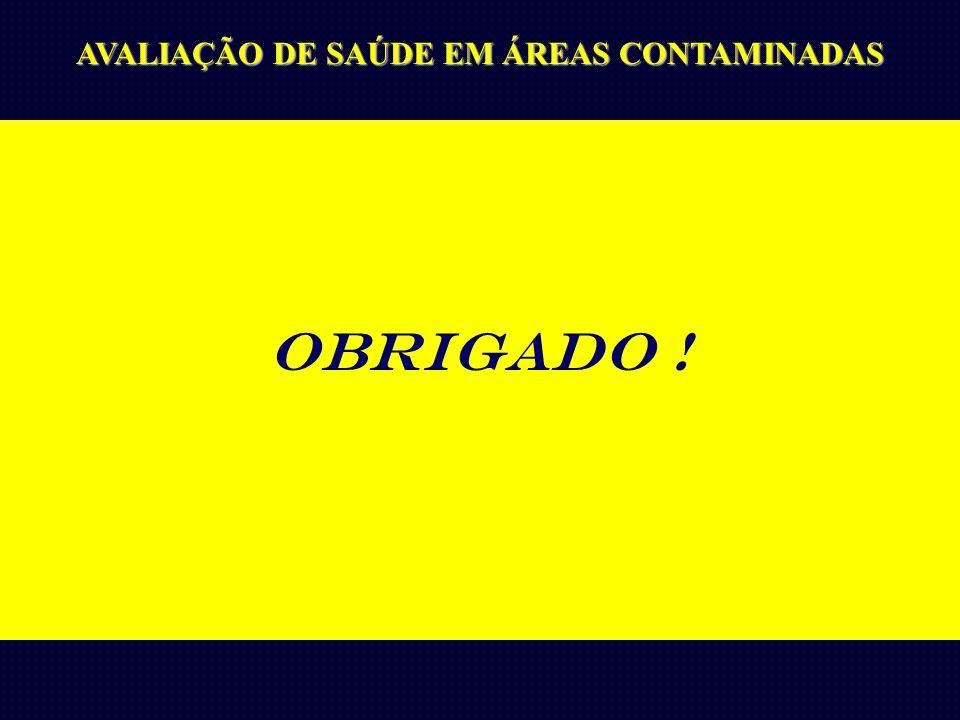 AVALIAÇÃO DE SAÚDE EM ÁREAS CONTAMINADAS OBRIGADO !