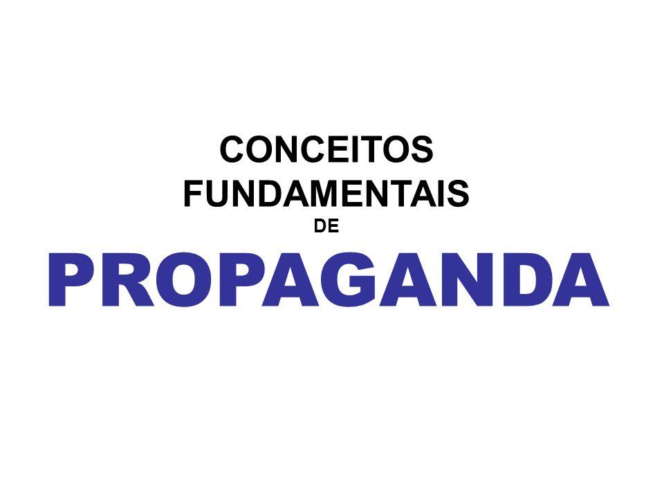 CONCEITOS FUNDAMENTAIS DE PROPAGANDA