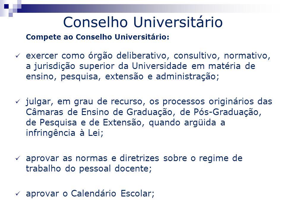 Conselho Universitário Compete ao Conselho Universitário: exercer como órgão deliberativo, consultivo, normativo, a jurisdição superior da Universidad